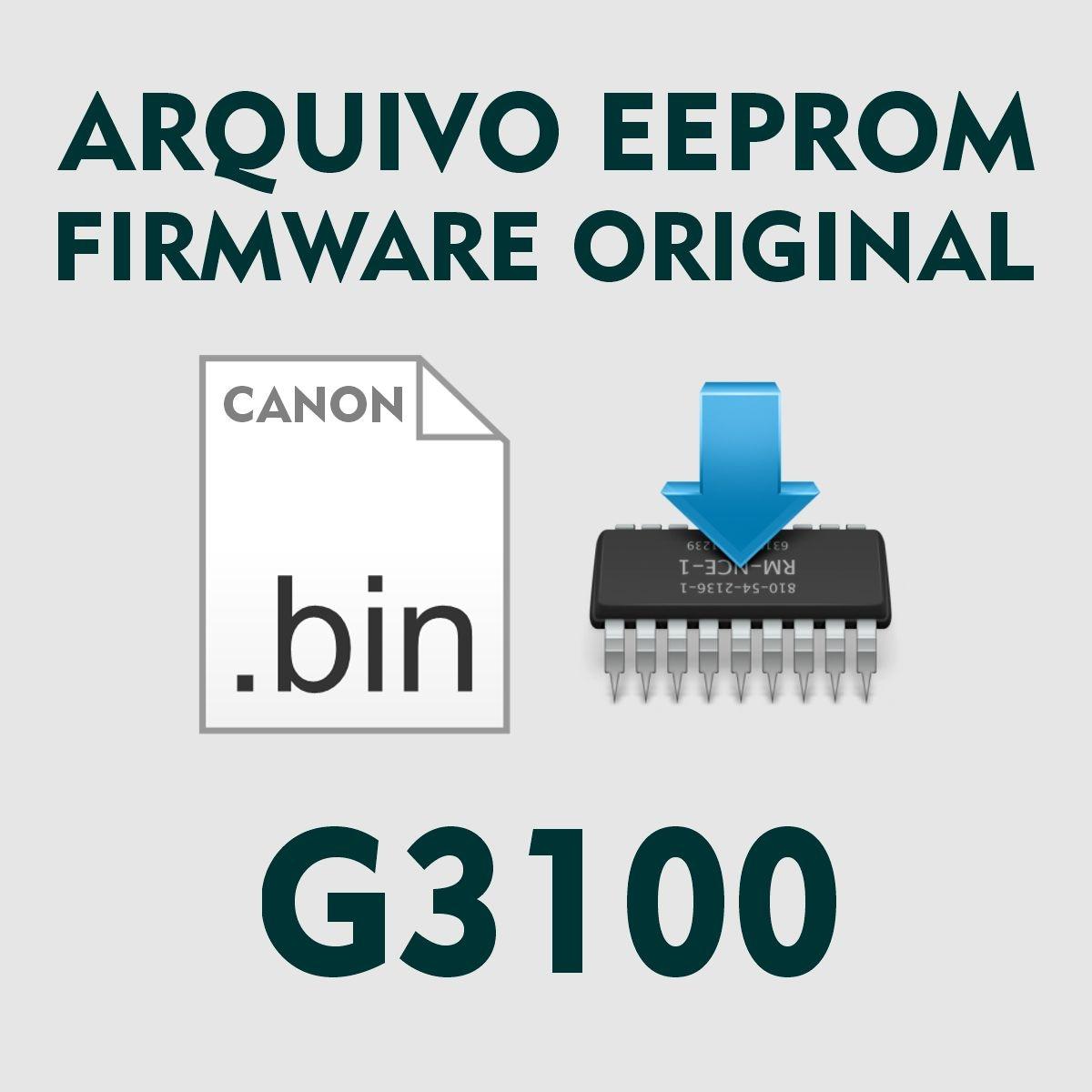 Canon G3100 | Arquivo de Eeprom Firmware .bin - Original